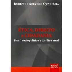 Etica, Direito e Cidadania - Brasil Socio-politico e Juridico Atual