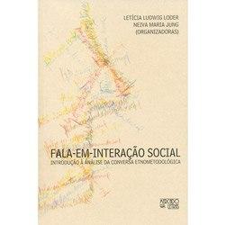 Fala-em-interacao Social: Introducao a Analise da Conversa Etnometodologica