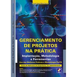 Gerenciamento de Projetos na Prática: Implantação, Metodologia e Ferramentas