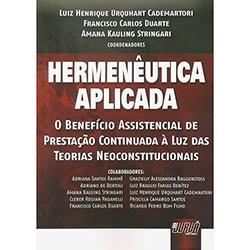 Hermenêutica Aplicada: o Benefício Assistencial de Prestação Continuada à Luz das Teorias Neoconstitucionais