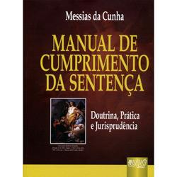 Manual de Cumprimento da Sentenca - Doutrina, Pratica e Jurisprudencia