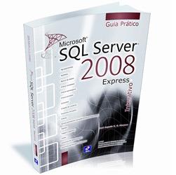Microsoft Sql Server 2008 Express Interativo - Guia Pratico