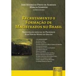 Recrutamento e Formacao de Magistrados no Brasil