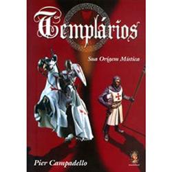 Templarios - Sua Origem Mistica