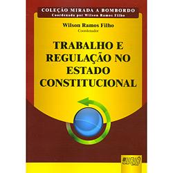 Trabalho e Regulação no Estado Constitucional