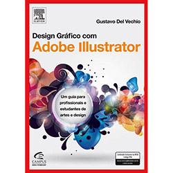 Design Gráfico Com Adobe Illustrator: um Guia para Profissionais e Estudantes de Artes e Design