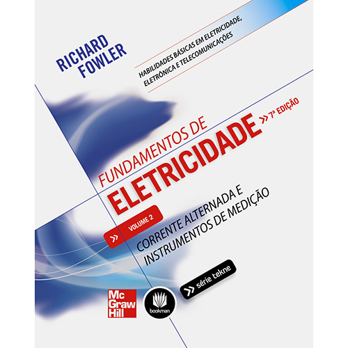 Fundamentos de Eletricidade: Corrente Alternada e Instrumentos de Medição - Vol. 2