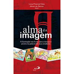 Alma da Imagem, A: a Ilustracao nos Livros para Criancas e Jovens na Palavr