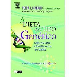 Dieta do Tipo Genetico, a - Saude, Vida Longa e Peso Ideal para Seu Tipo Ge