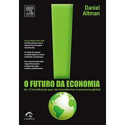 Futuro da Economia: as 12 Tendências Que Vão Transformar a Economia Global, O