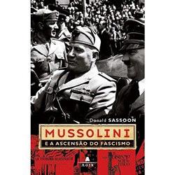 Mussolini e a Ascensao do Fascismo