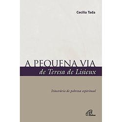 Pequena Via de Teresa de Lisieux, A: Itinerário de Pobreza Espiritual