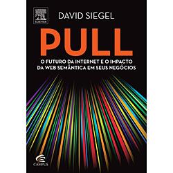 Pull: o Futuro da Internet e o Impacto da Web Semântica em Seus Negócios
