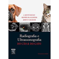 Radiologia e Ultrassonografia do Cão e Gato - J. Kevin Kealy, John P. Graham e Hester Mcallister