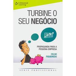 Turbine o Seu Negócio: Propaganda para Pequena Empresa - Série Profissional