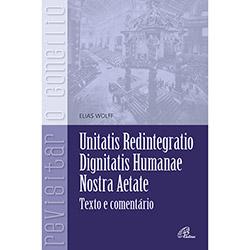 Unitatis Redintegratio, Dignitatis Humanae, Nostra Aetate: Textos e Comentário