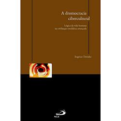 Dromocracia Cibercultural (a): Logica da Vida Humana...