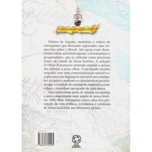 O Olhar Estrangeiro - o Brasil pelo Olhar de Thomas Davatz: 1856 - 1858 - Ana Luiza Martins e Ilka Stern Cohen