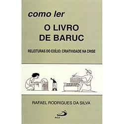 Como Ler o Livro de Baruc - Releituras do Exilio...