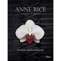 Trilogia Erótica - os Desejos da Bela Adormecida - Volume 1 - Anne Rice