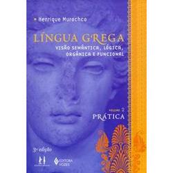 Lingua Grega - Visao Semantica - Vol. Ii - Pratica
