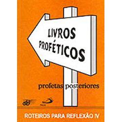 Livro : Livros Proféticos - Profetas Posteriores