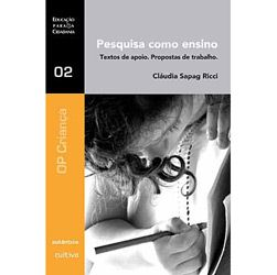 Pesquisa Como Ensino - Textos de Apoio. Propostas de Trabalho