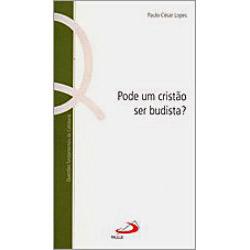 Pode um Cristão Ser Budista?