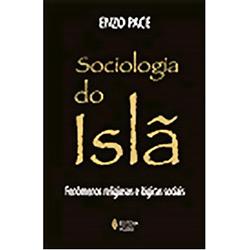 Sociologia do Isla - Fenomenos Religiosos e Logicas Sociais