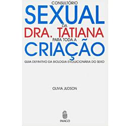 Consultorio Sexual da Dra. Tatiana para Toda a Criacao