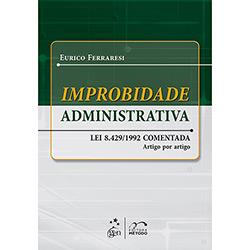 Improbidade Administrativa - Lei 8.429 / 1992 - Artigo por Artigo