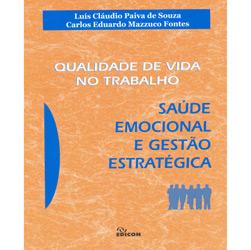 Qualidade de Vida no Trabalho - Saúde Emocional e Gestão Estratégica