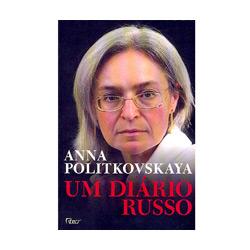 Um Diário Russo - Anna Politkovskaya