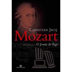Mozart: o Irmão de Fogo - Volume 3