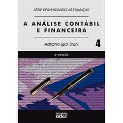 Análise Contábil e Financeira, a - Série Desvendando as Finanças - Vol.4