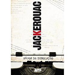 Anjos da Desolação - Jack Kerouac