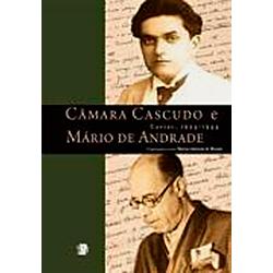 Câmara Cascudo e Mário de Andrade: Cartas 1924 - 1944