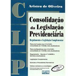 Consolidação da Legislação Previdenciária: Regulamento e Legislação Complementar
