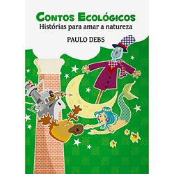 Contos Ecologicos: Historias para Amar a Natureza