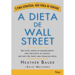 A Dieta de Wall Street - Heather Bauer e Kathy Matthews
