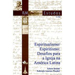 Espiritualismo/espiritismo:desafios para a Igreja na America Latina