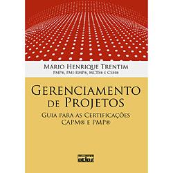 Gerenciamento de Projetos: Guia para as Certificações Capm® e Pmp®