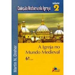Igreja no Mundo Medieval, a - Coleção História da Igreja Vol. Ii