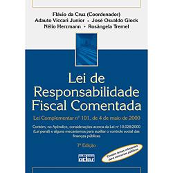 Lei de Responsabilidade Fiscal Comentada - Lei Complementar N⺠101, de 4 de Maio de 2000