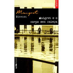 Maigret e o Corpo Sem Cabeça - Coleção L&pm Pocket