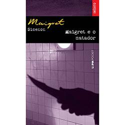 Maigret e o Matador - Georges Simenon