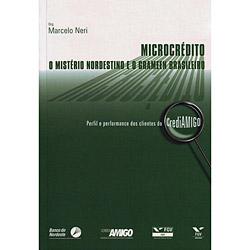 Microcrédito: o Mistério Nordestino e o Grameen Brasileiro