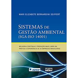 Sistemas de Gestão Ambiental Sga-iso 14001: Melhoria Contínua e Produção Mais Limpa na Prática e Experiências