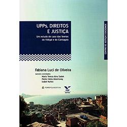Upps, Direitos e Justiça: um Estudo de Caso das Favelas do Vidigal e do Cantagalo - Fabiana Luci de Oliveira