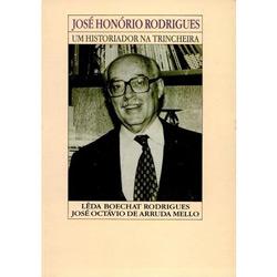 José Honório Rodrigues - Historiador na Trincheira